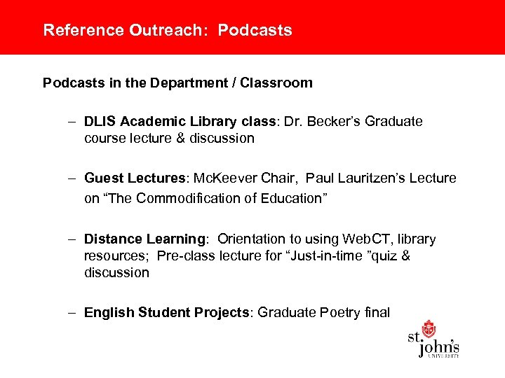 Reference Outreach: Podcasts in the Department / Classroom – DLIS Academic Library class: Dr.