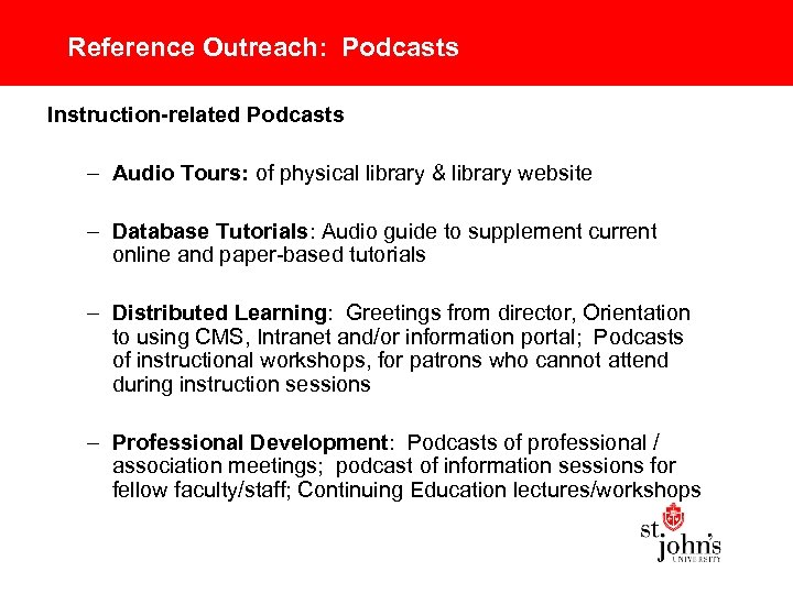 Reference Outreach: Podcasts Instruction-related Podcasts – Audio Tours: of physical library & library website
