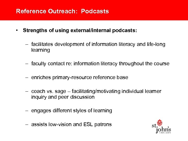 Reference Outreach: Podcasts • Strengths of using external/internal podcasts: – facilitates development of information