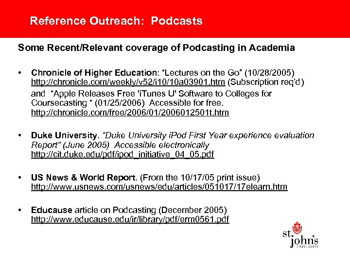 Reference Outreach: Podcasts Some Recent/Relevant coverage of Podcasting in Academia • Chronicle of Higher
