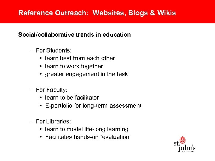 Reference Outreach: Websites, Blogs & Wikis Social/collaborative trends in education – For Students: •