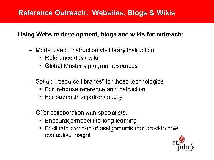 Reference Outreach: Websites, Blogs & Wikis Using Website development, blogs and wikis for outreach: