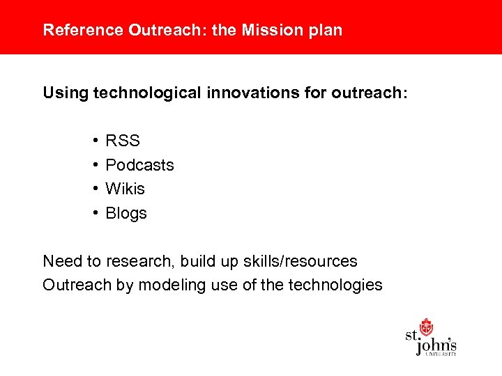 Reference Outreach: the Mission plan Using technological innovations for outreach: • • RSS Podcasts