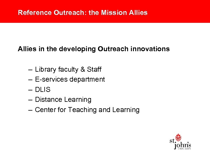 Reference Outreach: the Mission Allies in the developing Outreach innovations – – – Library