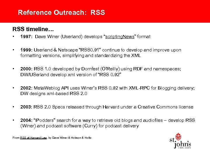 """Reference Outreach: RSS timeline… • 1997: Dave Winer (Userland) develops """"scripting. News"""" format •"""