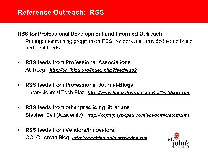 Reference Outreach: RSS for Professional Development and Informed Outreach Put together training program on