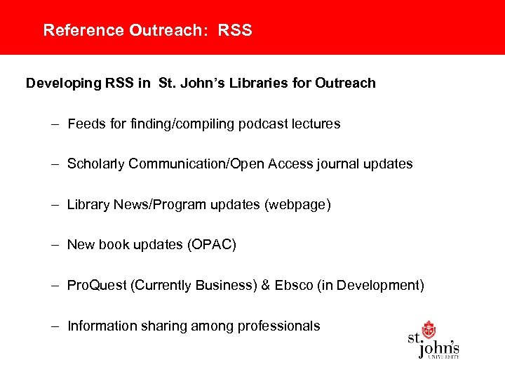 Reference Outreach: RSS Developing RSS in St. John's Libraries for Outreach – Feeds for