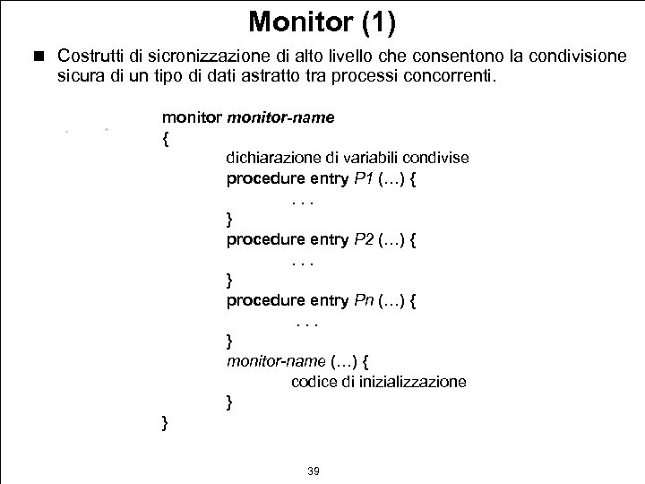 Monitor (1) n Costrutti di sicronizzazione di alto livello che consentono la condivisione sicura