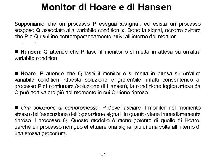 Monitor di Hoare e di Hansen Supponiamo che un processo P esegua x. signal,