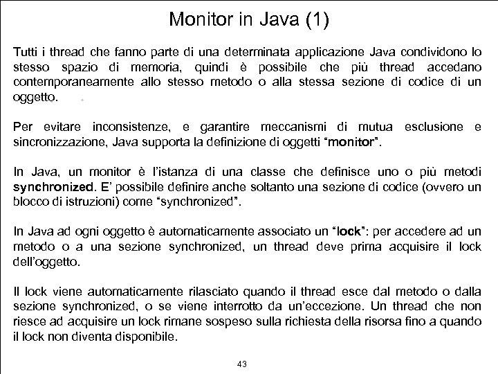 Monitor in Java (1) Tutti i thread che fanno parte di una determinata applicazione