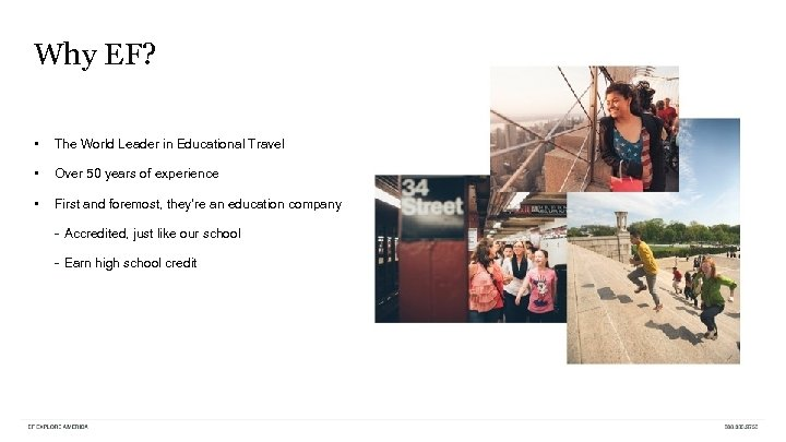 Why EF? • The World Leader in Educational Travel • Over 50 years of