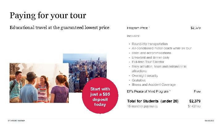 Paying for your tour Educational travel at the guaranteed lowest price Start with just