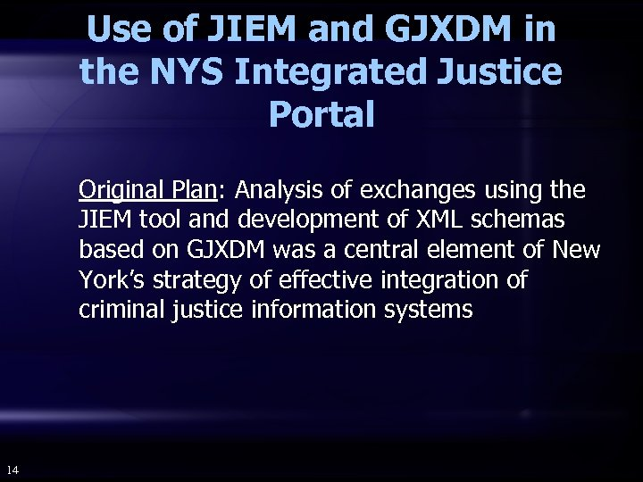 Use of JIEM and GJXDM in the NYS Integrated Justice Portal Original Plan: Analysis