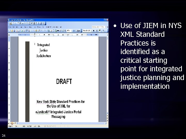 • Use of JIEM in NYS XML Standard Practices is identified as a