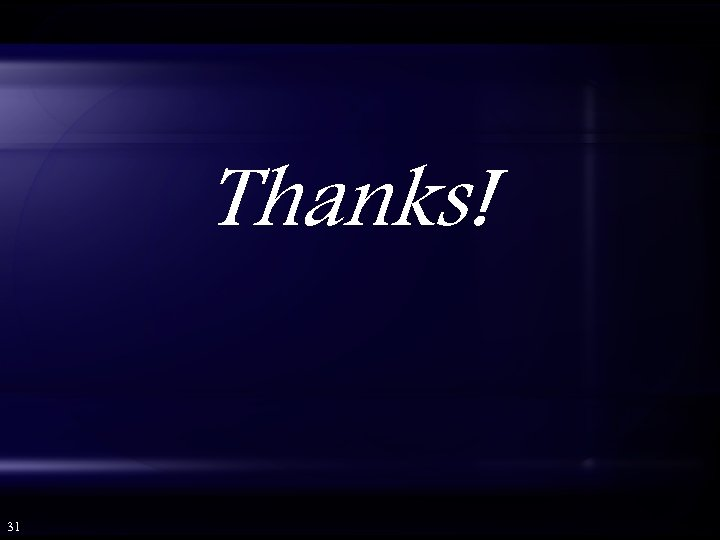 Thanks! 31