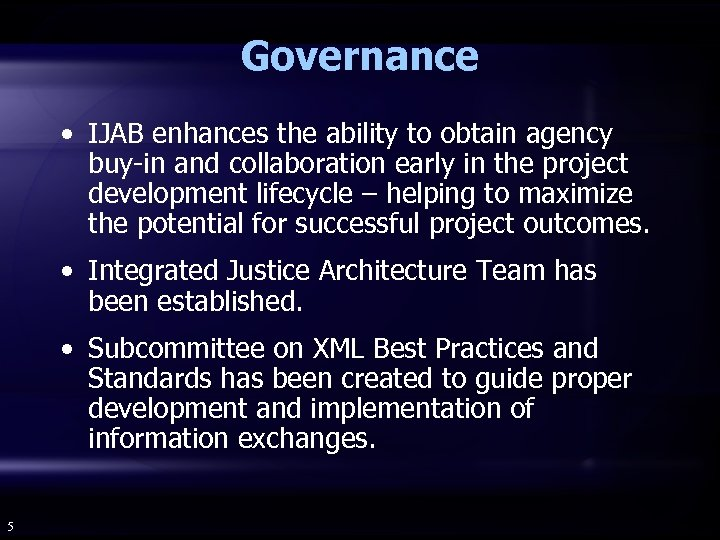 Governance • IJAB enhances the ability to obtain agency buy-in and collaboration early in