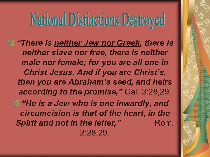 """There is neither Jew nor Greek, there is neither slave nor free, there is"