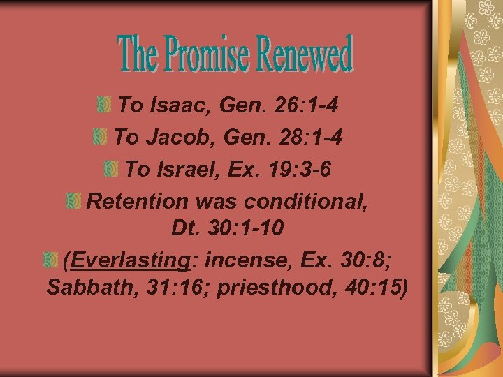 To Isaac, Gen. 26: 1 -4 To Jacob, Gen. 28: 1 -4 To Israel,