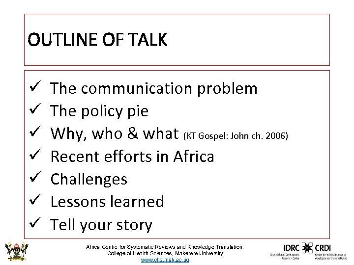 OUTLINE OF TALK ü ü ü ü The communication problem The policy pie Why,