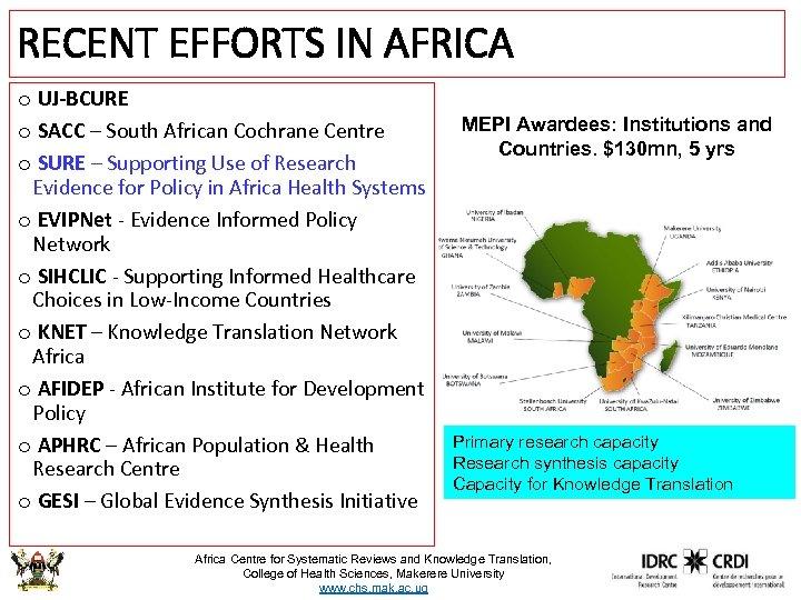 RECENT EFFORTS IN AFRICA o UJ-BCURE o SACC – South African Cochrane Centre o