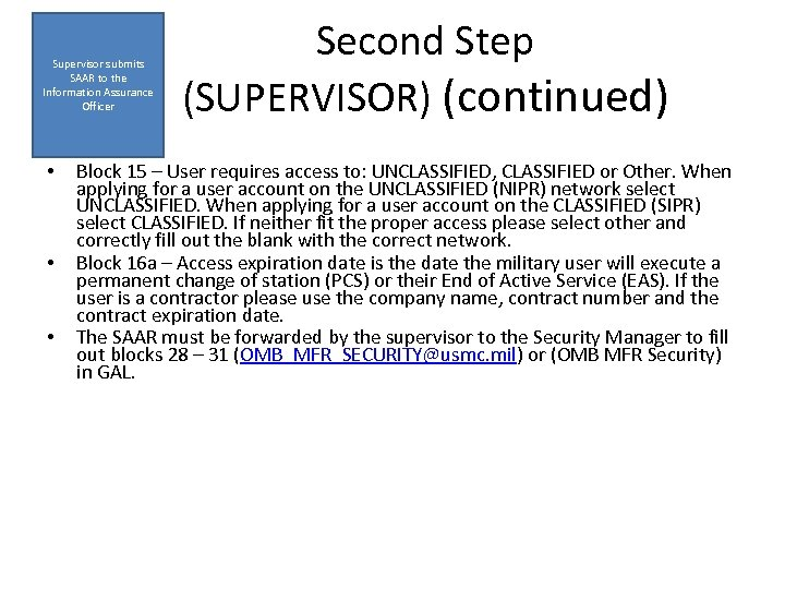 Supervisor submits SAAR to the Information Assurance Officer • • • Second Step (SUPERVISOR)