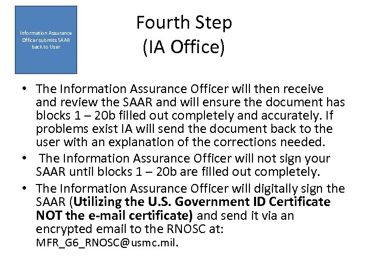Information Assurance Officer submits SAAR back to User Fourth Step (IA Office) • The