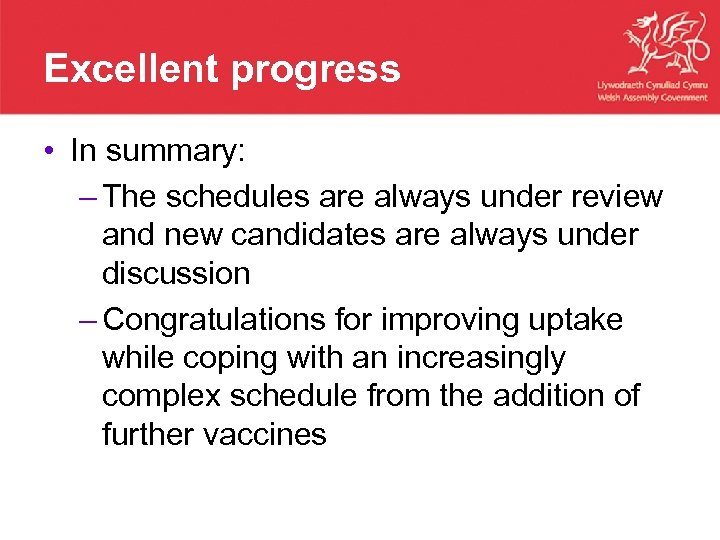 Excellent progress • In summary: – The schedules are always under review and new