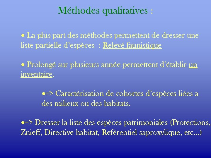 Méthodes qualitatives : · La plus part des méthodes permettent de dresser une liste