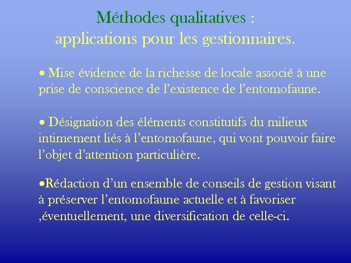 Méthodes qualitatives : applications pour les gestionnaires. · Mise évidence de la richesse de