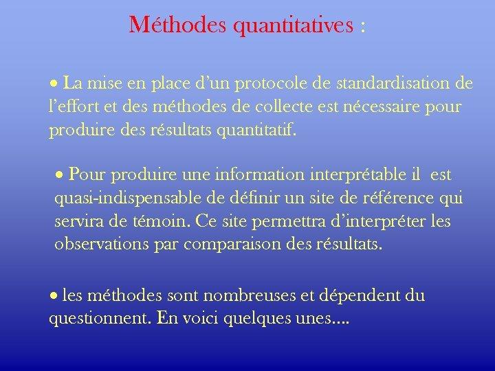 Méthodes quantitatives : · La mise en place d'un protocole de standardisation de l'effort