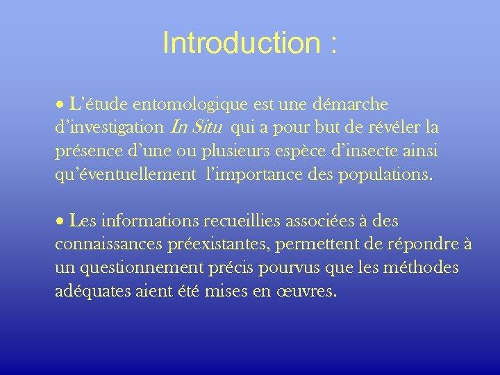 Introduction : · L'étude entomologique est une démarche d'investigation In Situ qui a pour