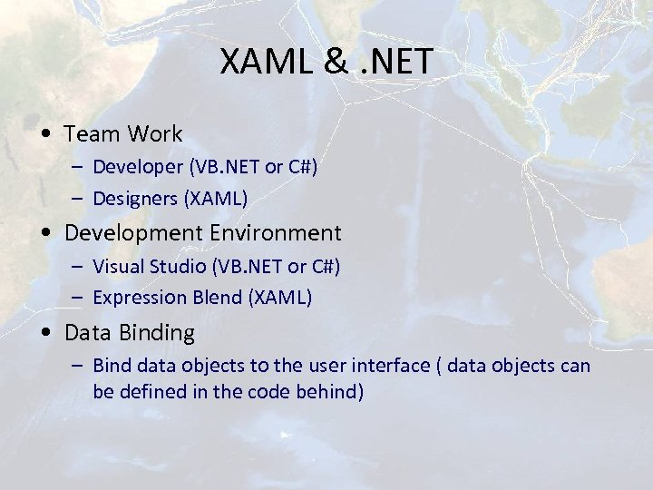 XAML &. NET • Team Work – Developer (VB. NET or C#) – Designers