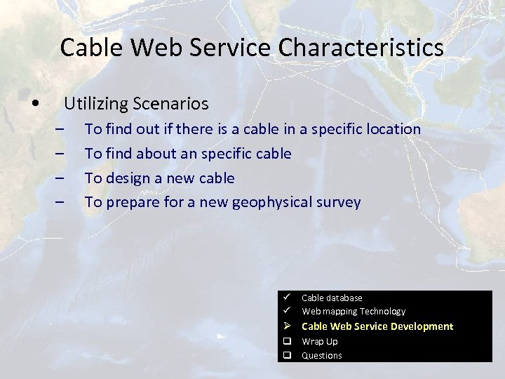 Cable Web Service Characteristics • Utilizing Scenarios – – To find out if there