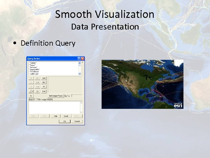 Smooth Visualization Data Presentation • Definition Query