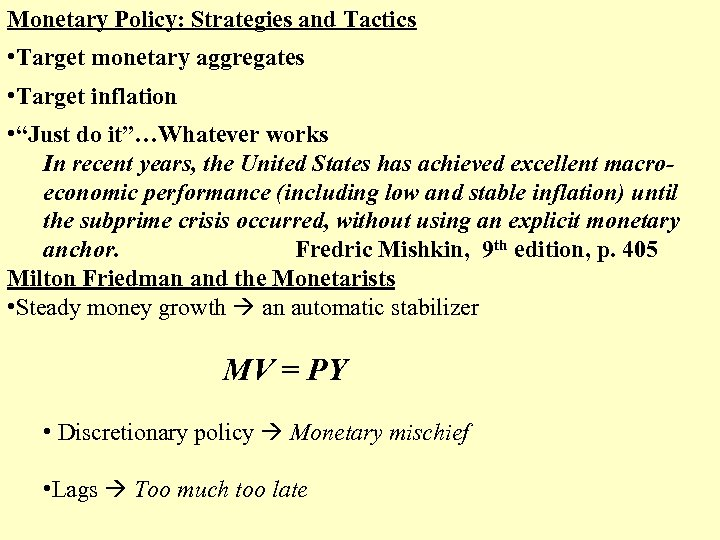 """Monetary Policy: Strategies and Tactics • Target monetary aggregates • Target inflation • """"Just"""