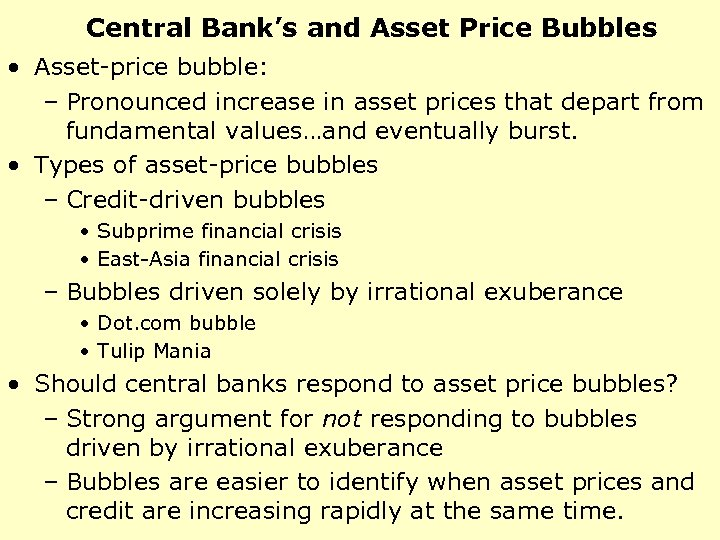 Central Bank's and Asset Price Bubbles • Asset-price bubble: – Pronounced increase in asset