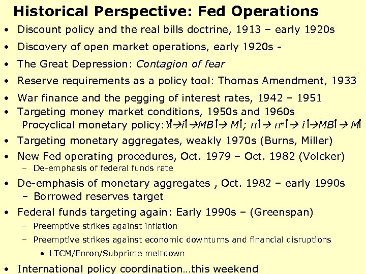 Historical Perspective: Fed Operations • Discount policy and the real bills doctrine, 1913 –