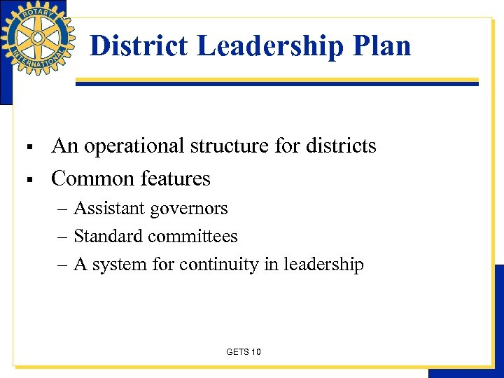 District Leadership Plan § § An operational structure for districts Common features – Assistant