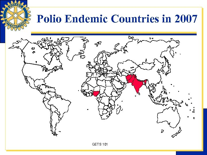 Polio Endemic Countries in 2007 GETS 101