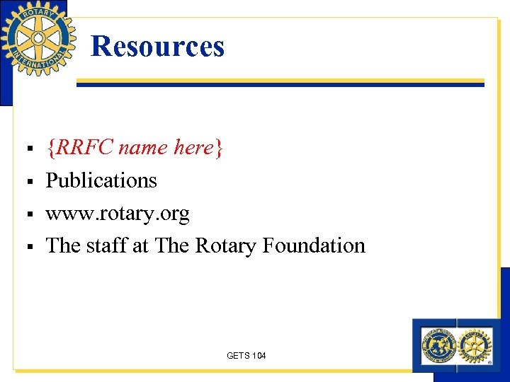 Resources § § {RRFC name here} Publications www. rotary. org The staff at The