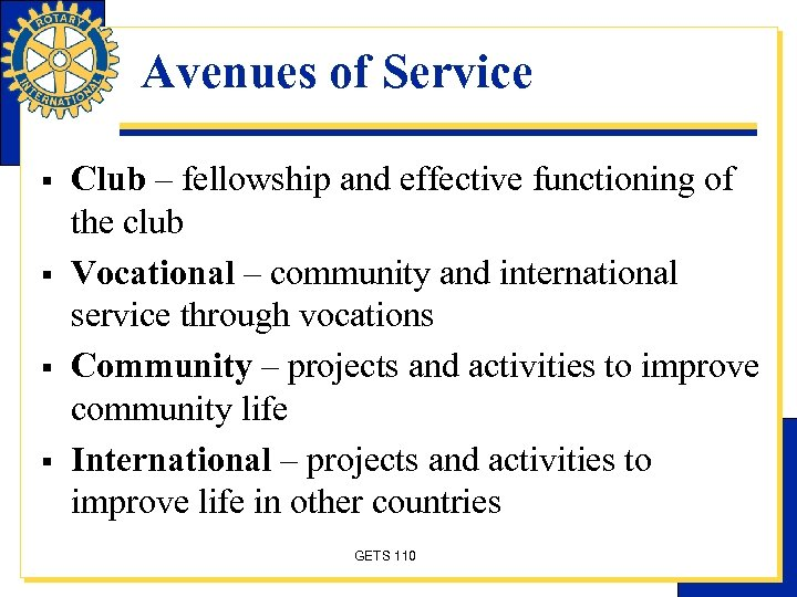 Avenues of Service § § Club – fellowship and effective functioning of the club
