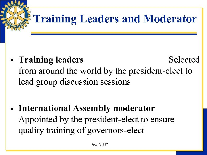 Training Leaders and Moderator § Training leaders Selected from around the world by the