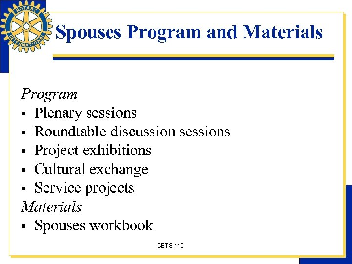Spouses Program and Materials Program § Plenary sessions § Roundtable discussion sessions § Project