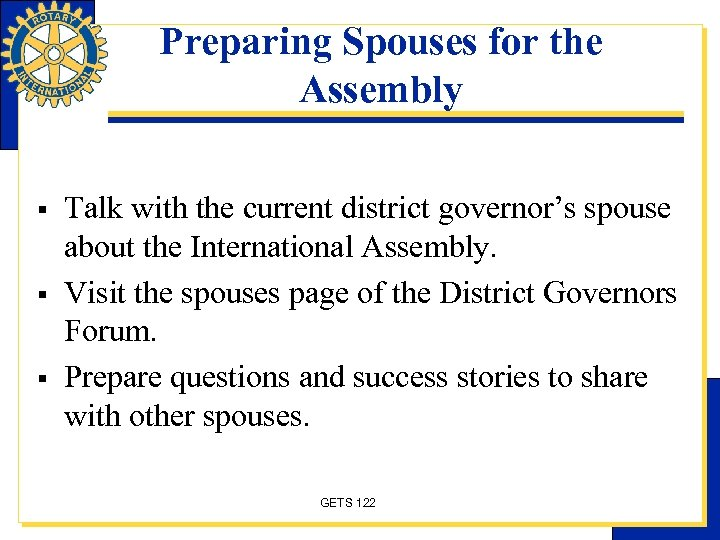 Preparing Spouses for the Assembly § § § Talk with the current district governor's