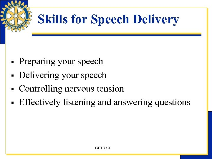 Skills for Speech Delivery § § Preparing your speech Delivering your speech Controlling nervous