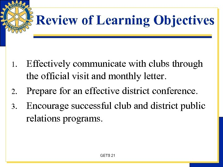 Review of Learning Objectives 1. 2. 3. Effectively communicate with clubs through the official