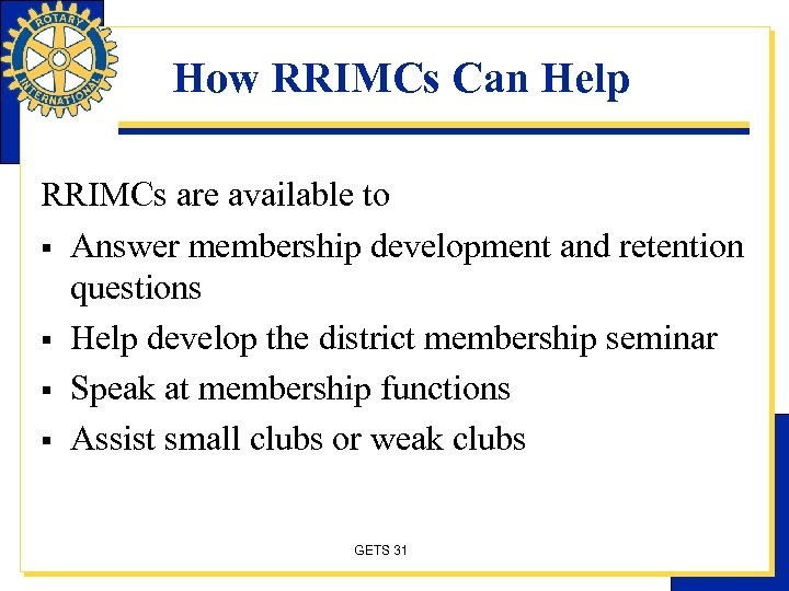 How RRIMCs Can Help RRIMCs are available to § Answer membership development and retention