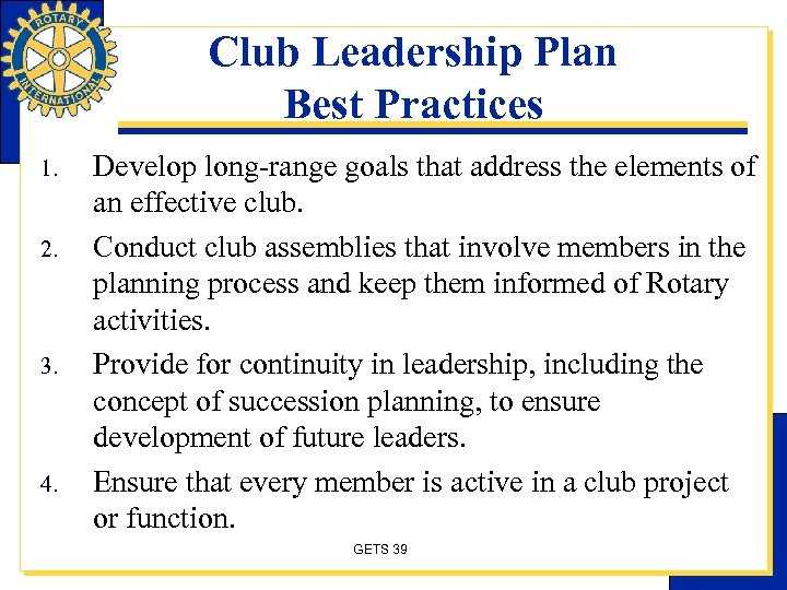 Club Leadership Plan Best Practices 1. 2. 3. 4. Develop long-range goals that address
