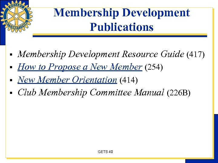 Membership Development Publications § § Membership Development Resource Guide (417) How to Propose a
