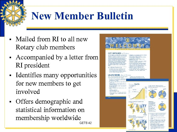 New Member Bulletin § § Mailed from RI to all new Rotary club members
